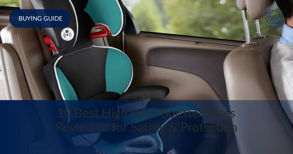 Best High Back Booster Seats Reviewed In 2018