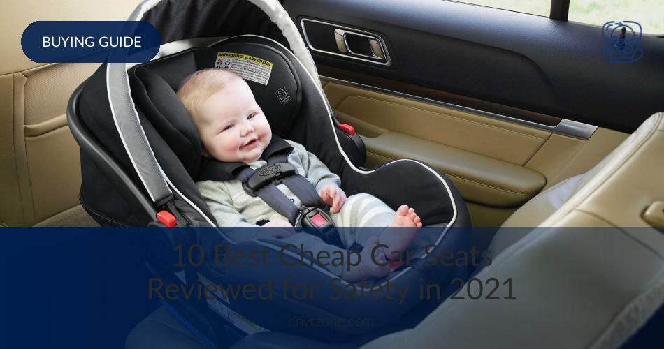 10 Best Cheap Car Seats Reviewed & Rated