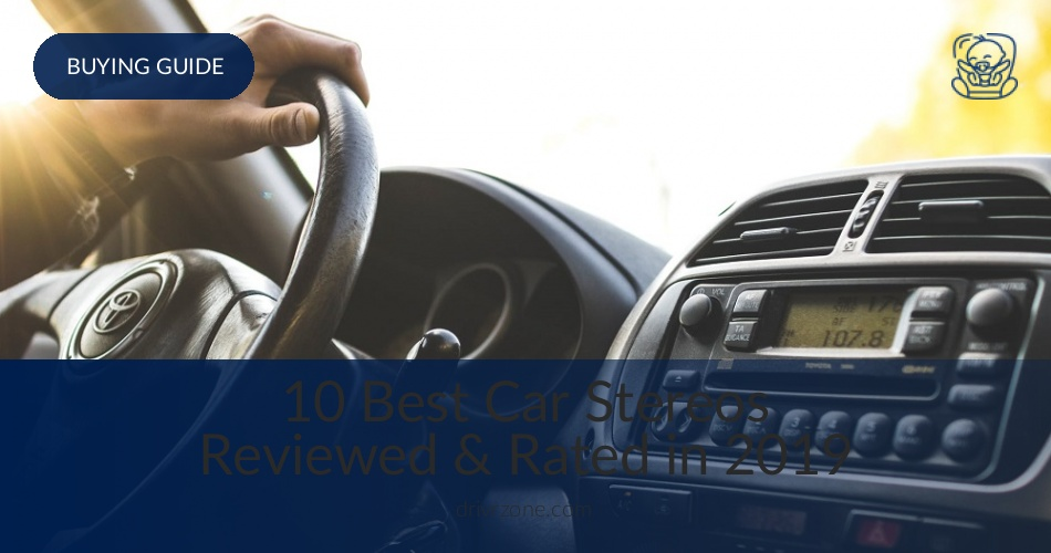 10 Best Car Stereos Reviewed & Rated in 2019 | DrivrZone com