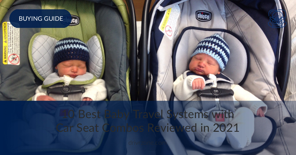 10 Best Baby Travel Systems In 2019 Drivrzone Com