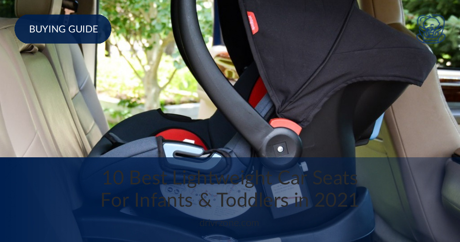 10 Best Lightweight Car Seats Reviewed in