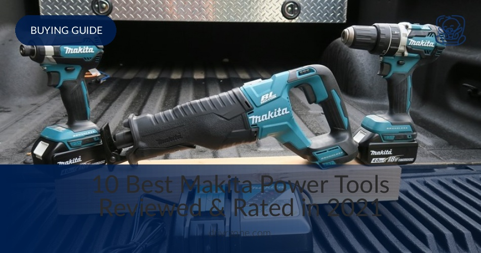 10 Best Makita Power Tools Reviewed & Rated in 2019