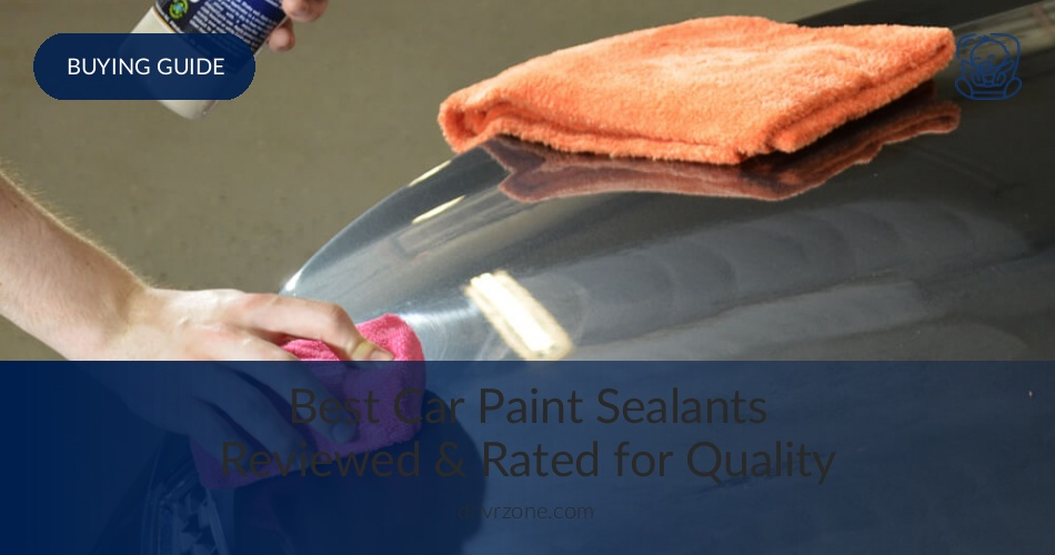 10 Best Car Paint Sealants Reviewed in 2019 | DrivrZone