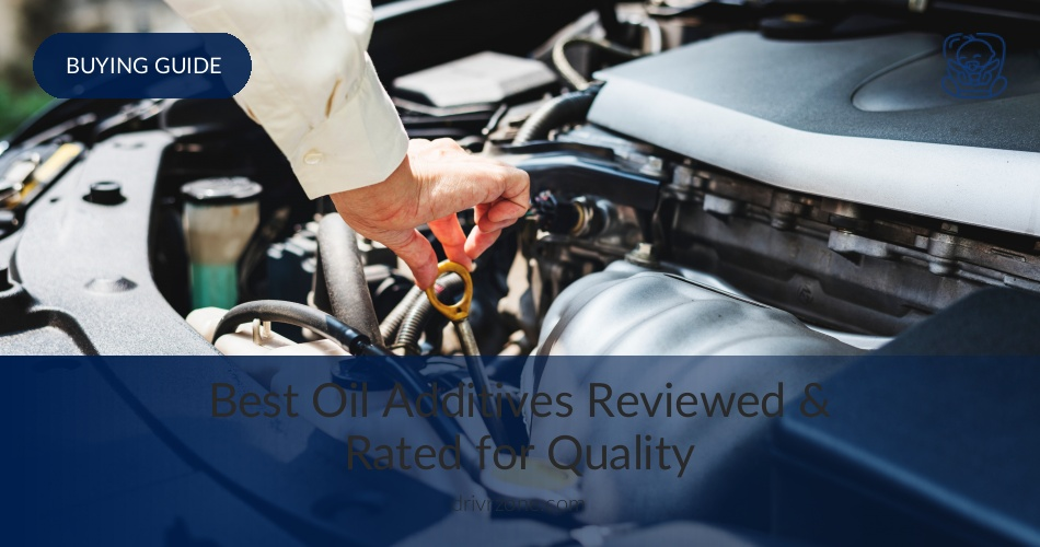 10 Best Oil Additives Reviewed in 2019 | DrivrZone