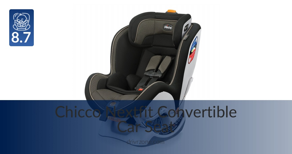 Chicco Nextfot Convertible Car Seat Reviewed In 2018